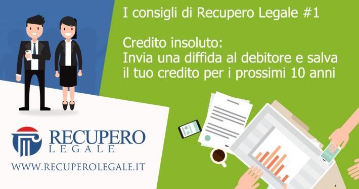Credito insoluto: Recupero Legale ti consiglia di inviare una lettera di diffida: in questo modo salvi il tuo credito per i prossimi dieci anni.
