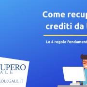 Come recuperare crediti da lavoro: 4 regole fondamentali