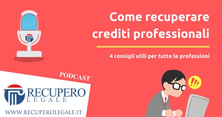 Come recuperare crediti professionali: 4 consigli utili per tutti i professionisti