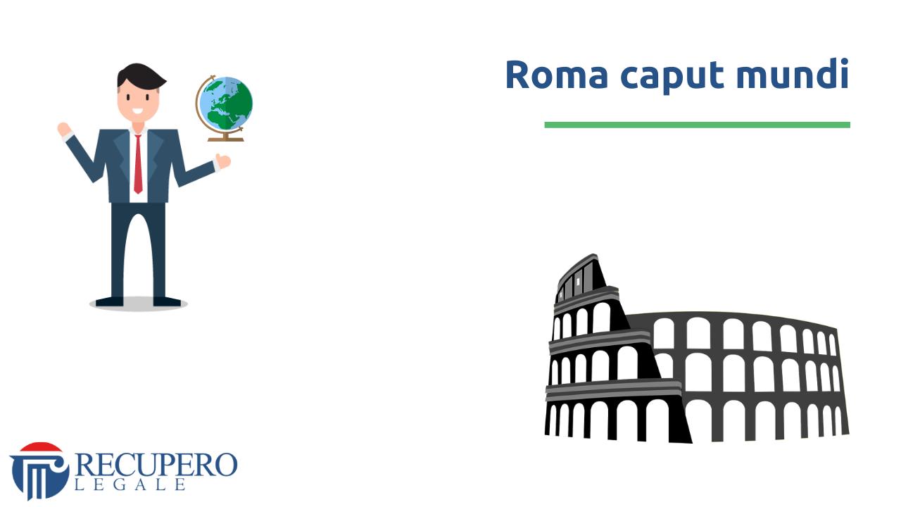 Recupero crediti avvocato Roma caput mundi