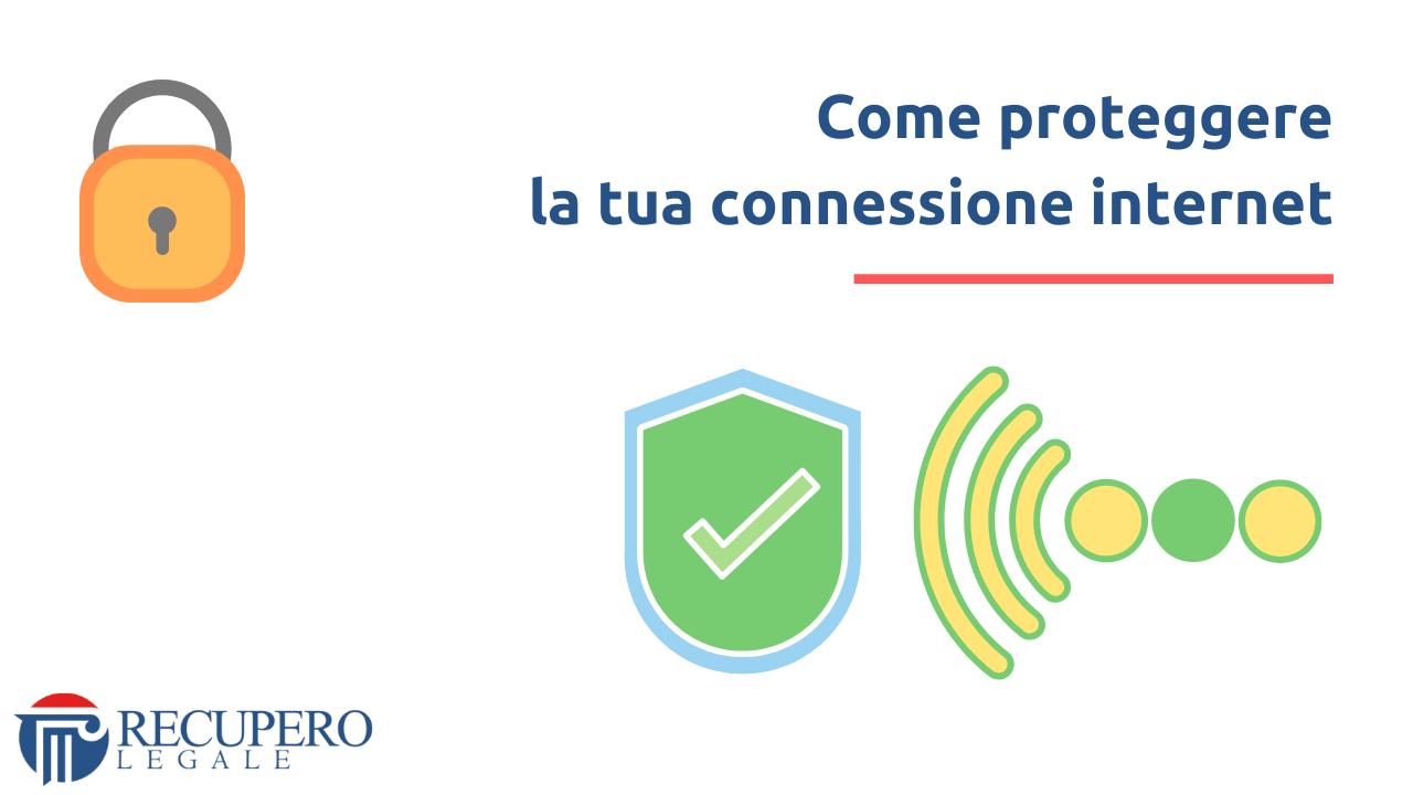 Privacy - Come proteggere la tua connessione internet