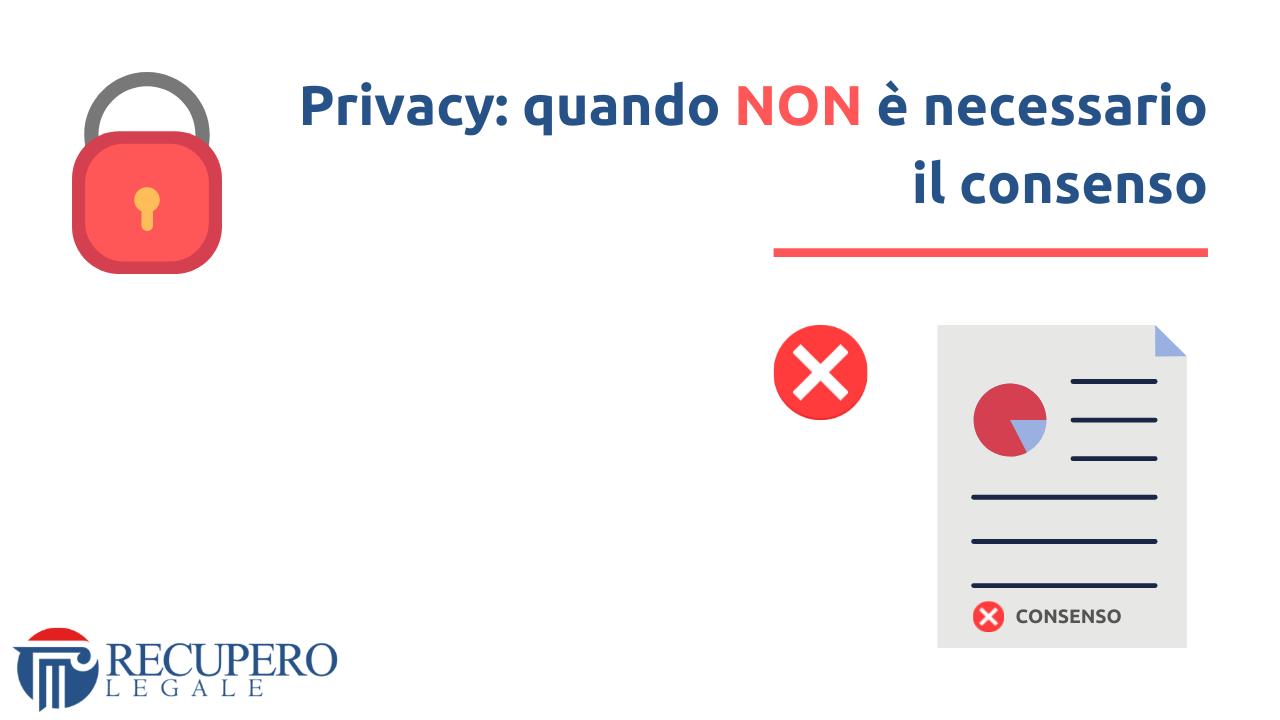 Privacy - quando non e necessario il consenso