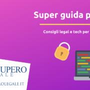 Super guida privacy - legal e tech